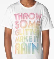 Throw Some Glitter Make It Rain Long T-Shirt