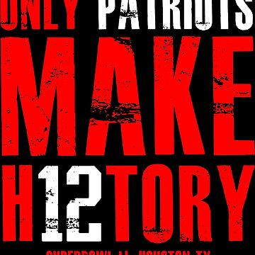 only patriots make history by andreashlymburn