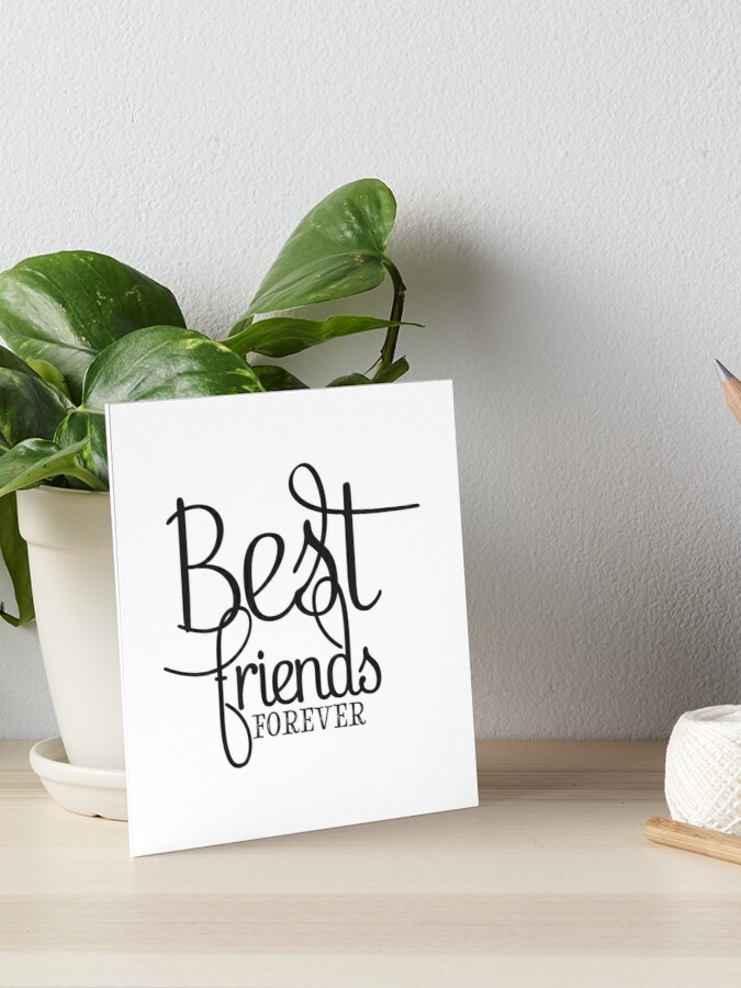 Best Friends Forever Gifts For Best Friend Typography Art Board Print By In3pired Redbubble