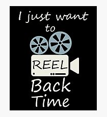 I Just Want To Reel Back Time - Retro, Retro Technology, Retro Life, Classic Photographic Print