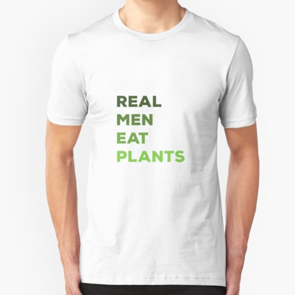 Real Men Eat Plants Slim Fit T-Shirt