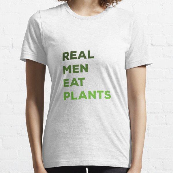 Real Men Eat Plants Essential T-Shirt