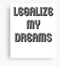Dream Act - Legalize My Dreams for Dreamers Black White Canvas Print