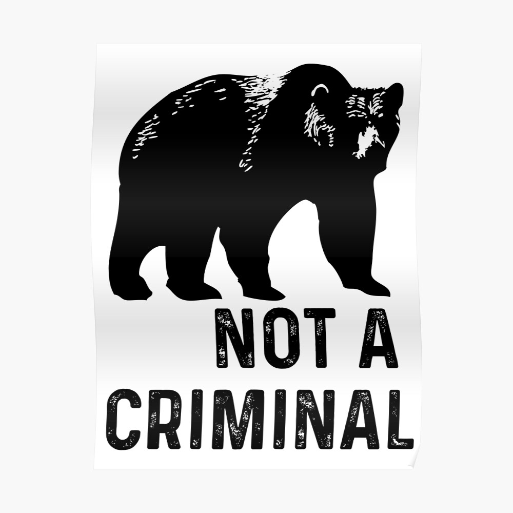 bear is not a criminal Poster