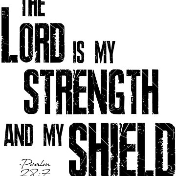 The Lord is my strength (Psalm 28:7) by ebnzr