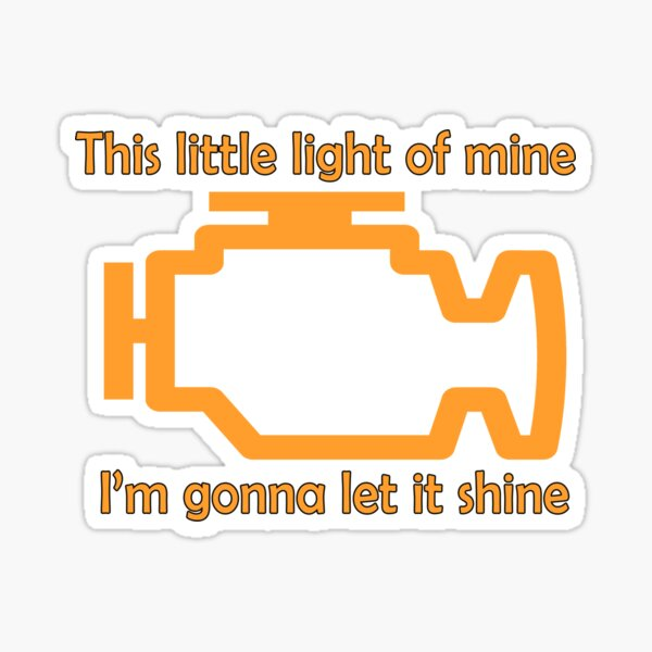 Check Engine let it shine Sticker