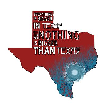 Texas Strong Nothing Is Bigger Than Texas Harvey (Red) by Zestiny