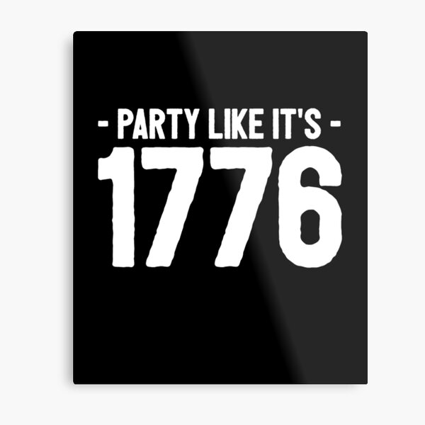 Party like it's 1776 Metal Print