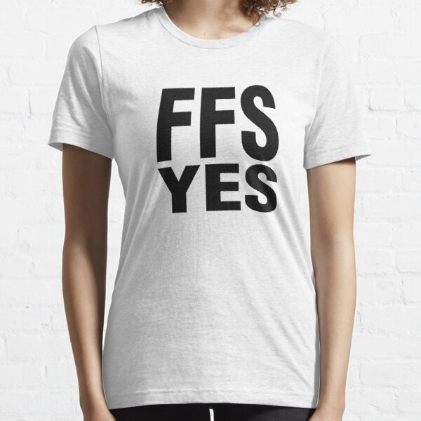 FFS YES - Show your Support for #MarriageEquality Essential T-Shirt