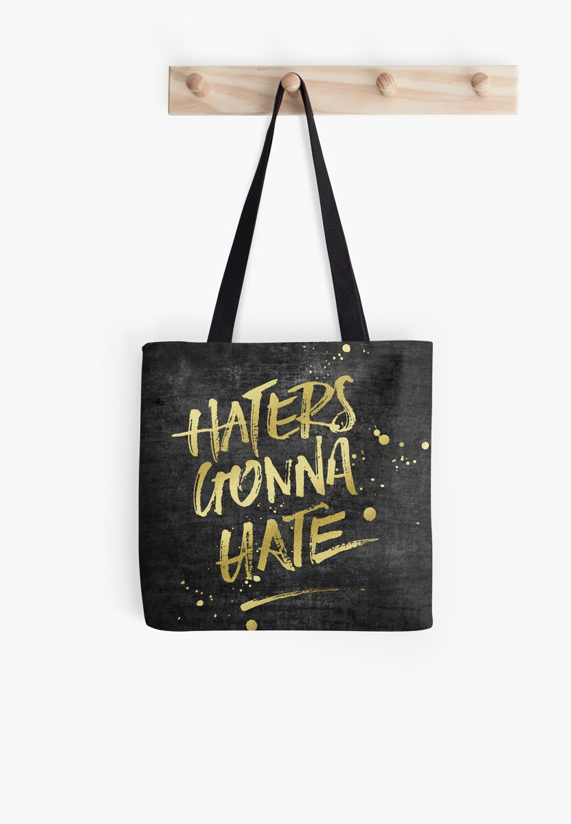 Haters Gonna Hate Gold Glitter Rough Black Grunge by Beverly Claire Kaiya