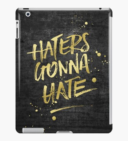 Haters Gonna Hate Gold Glitter Rough Black Grunge iPad Case/Skin