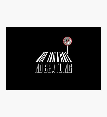 No Beatling  Photographic Print