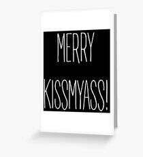 Merry Kiss My Ass Greeting Card