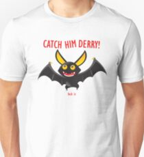 Catch Him Derry!!!!! Unisex T-Shirt