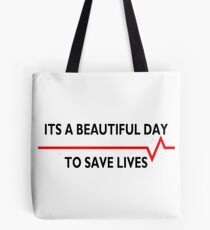 Beautiful day to saves lives, greys anatomy  Tote Bag