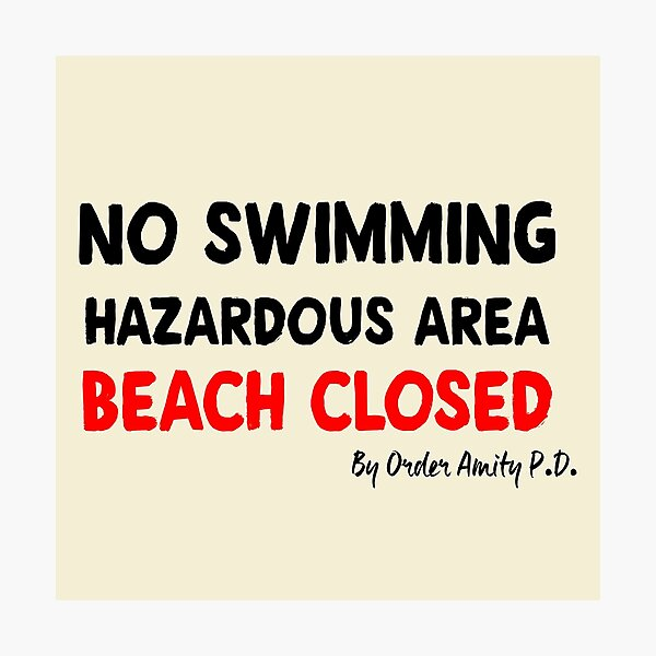 Beach Closed By Order of Amity Island Police : Inspired by Jaws Photographic Print