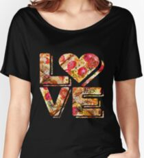I Love Heart Pizza Yummy Pepperoni Cheese Bread Women's Relaxed Fit T-Shirt