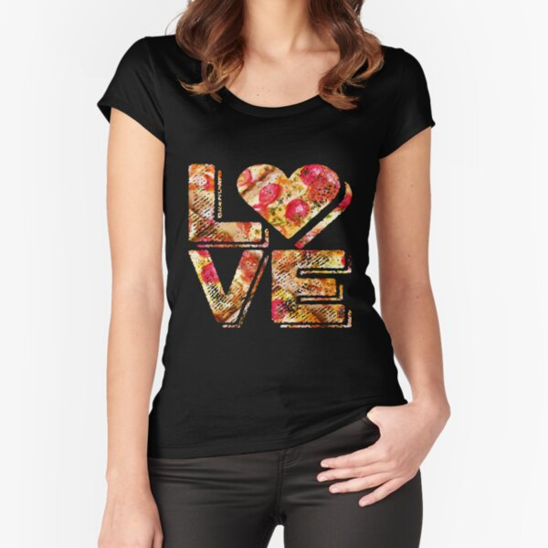 I Love Heart Pizza Yummy Pepperoni Cheese Bread Fitted Scoop T-Shirt