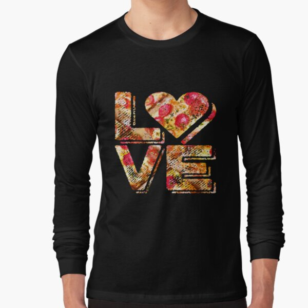 I Love Heart Pizza Yummy Pepperoni Cheese Bread Long Sleeve T-Shirt