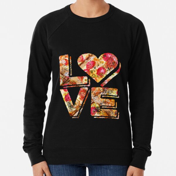 I Love Heart Pizza Yummy Pepperoni Cheese Bread Lightweight Sweatshirt