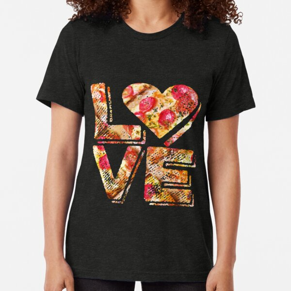 I Love Heart Pizza Yummy Pepperoni Cheese Bread Tri-blend T-Shirt