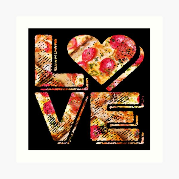 I Love Heart Pizza Yummy Pepperoni Cheese Bread Art Print