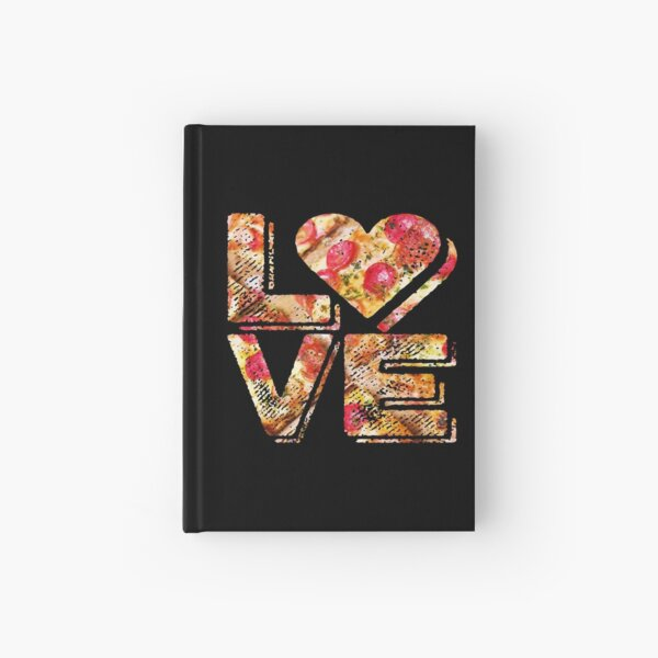 I Love Heart Pizza Yummy Pepperoni Cheese Bread Hardcover Journal