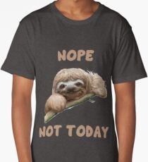 Sloth Funny Design - Nope Not Today Long T-Shirt