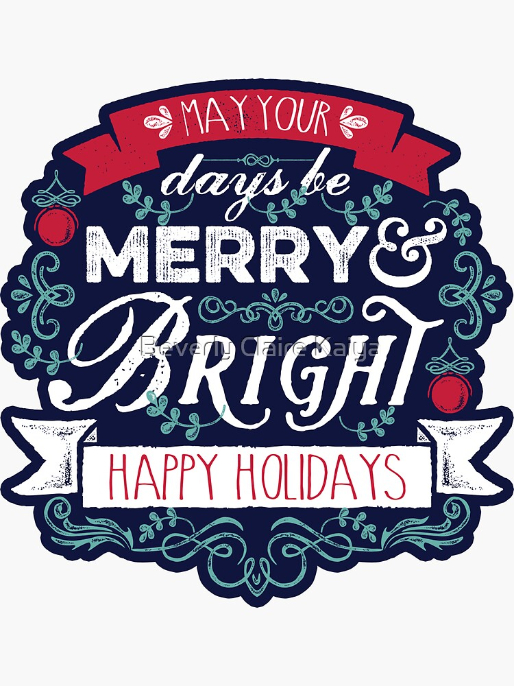 May Your Days Be Merry & Bright Typography by beverlyclaire