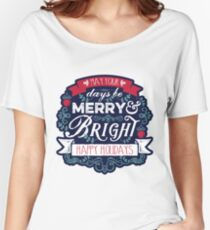May Your Days Be Merry & Bright Typography Relaxed Fit T-Shirt