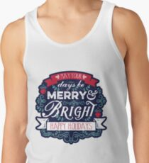 May Your Days Be Merry & Bright Typography Tank Top