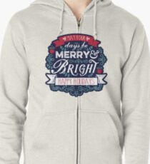 May Your Days Be Merry & Bright Typography Zipped Hoodie
