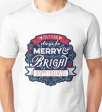May Your Days Be Merry & Bright Typography Unisex T-Shirt