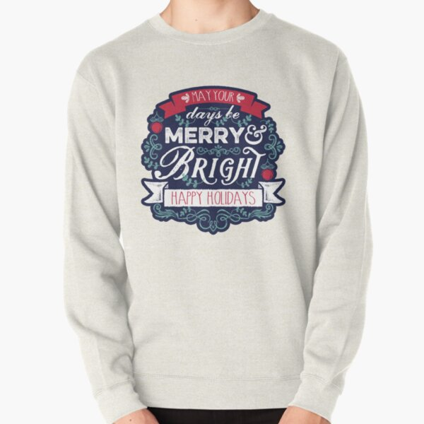 May Your Days Be Merry & Bright Typography Pullover Sweatshirt
