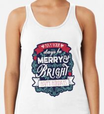 May Your Days Be Merry & Bright Typography Racerback Tank Top