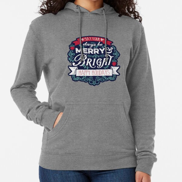 May Your Days Be Merry & Bright Typography Lightweight Hoodie