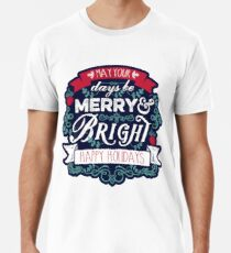 May Your Days Be Merry & Bright Typography Premium T-Shirt
