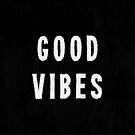 Grungy Distressed Ink Print Good Vibes   White on Black by itsjensworld