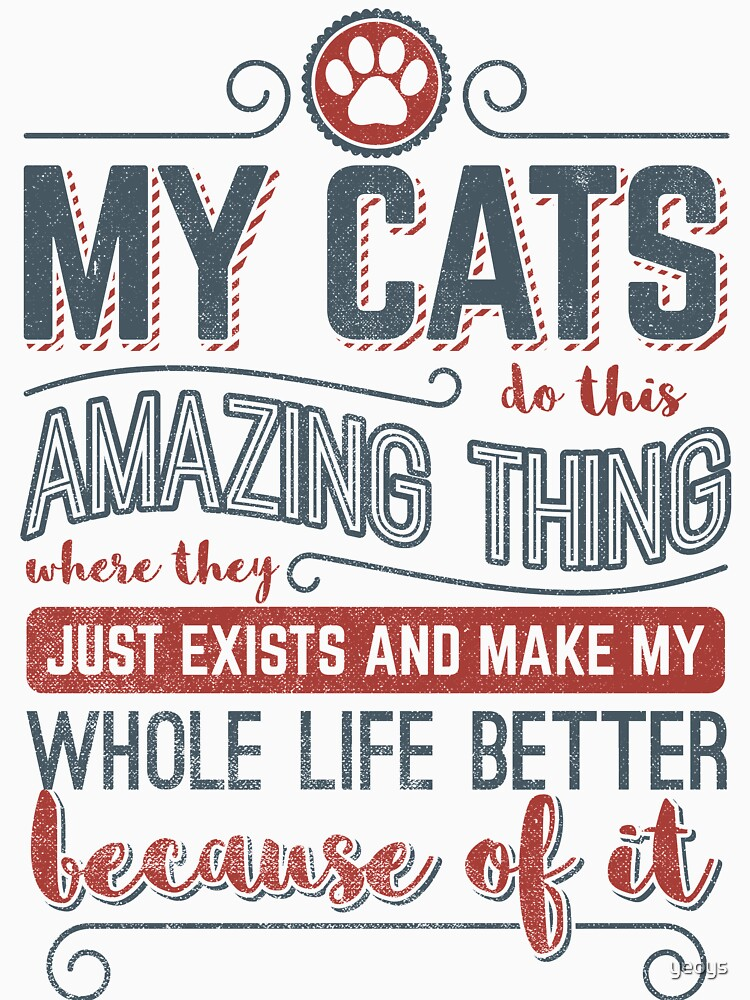 Cat Love > My Amazing Cats Make My Life Better > Trendy Cat by yeoys
