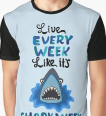 Live Every Week Like It's Shark Week  Graphic T-Shirt