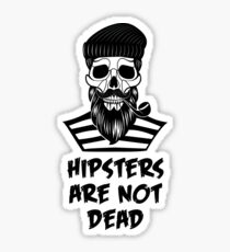 Hipsters Are Not Dead Sticker
