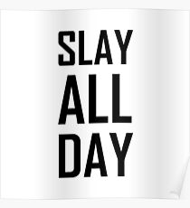 Slay All Day Poster