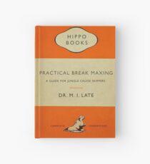 Practical Break Maxing Hardcover Journal