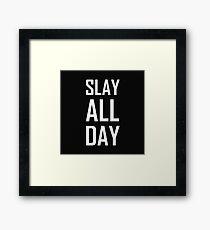 Slay All Day Framed Print