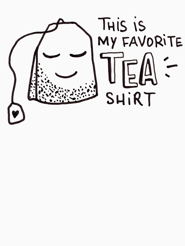 This is my favorite tea shirt by mirunasfia