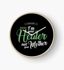 Im your Healer, not your Mother Clock