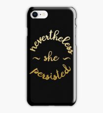 Nevertheless She Persisted iPhone Case/Skin