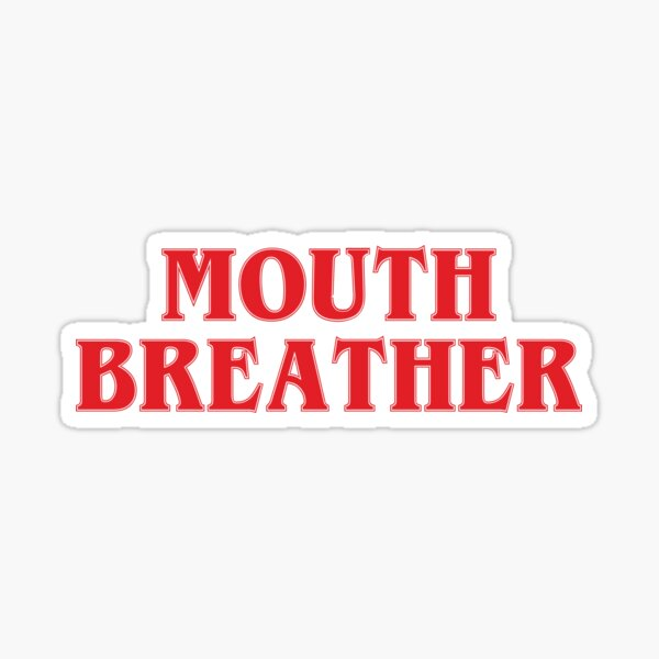 Mouth Breather  Sticker