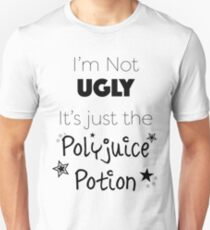 I'm not Ugly, It's Polyjuice Potion T-Shirt