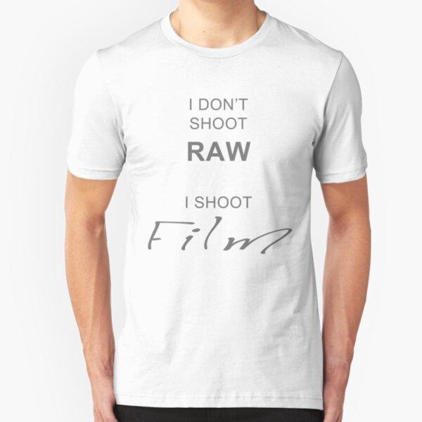 I don't shoot RAW - I shoot FILM Slim Fit T-Shirt